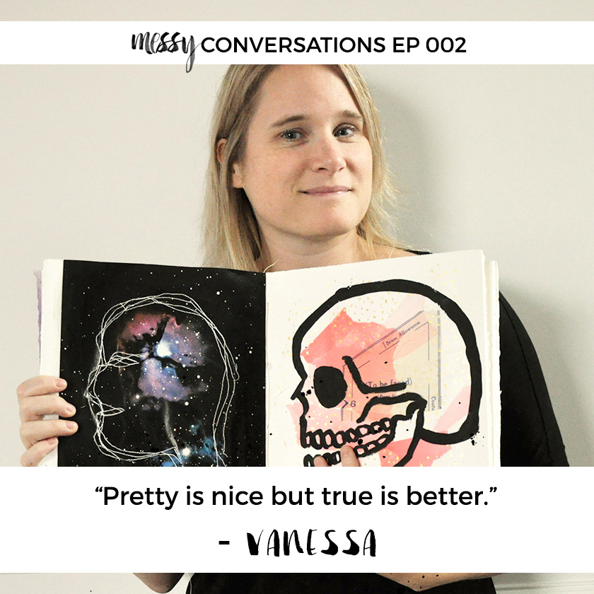 Messy Conversations Ep 002 – Vanessa